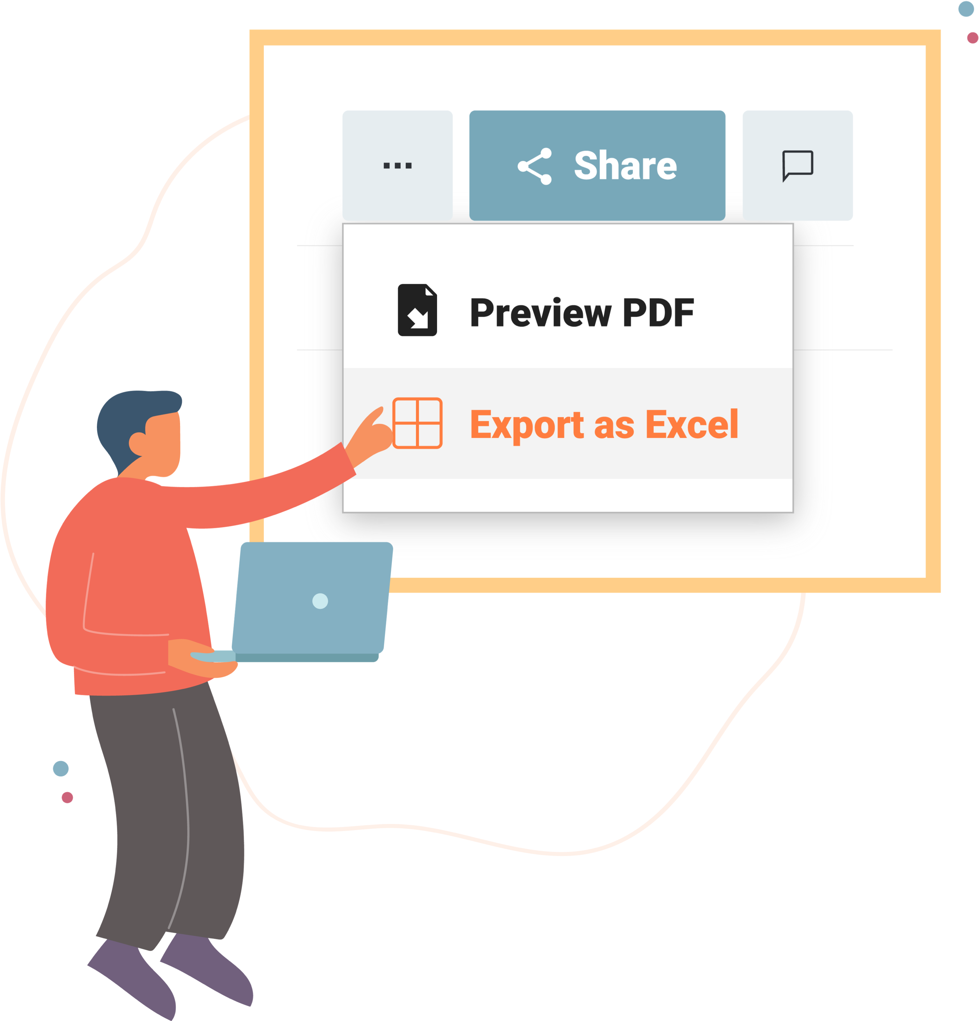Sharing is as easy as exporting to PDF or Excel