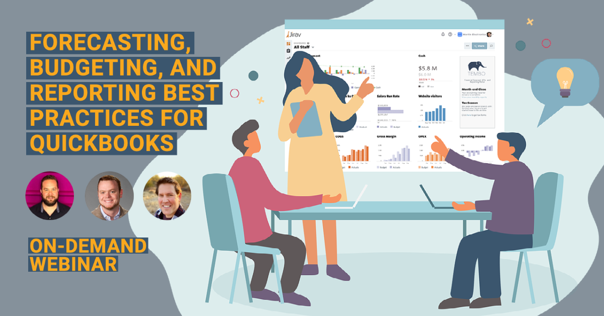 Webinar: Forecasting, Budgeting, and Reporting Best Practices for QuickBooks Users