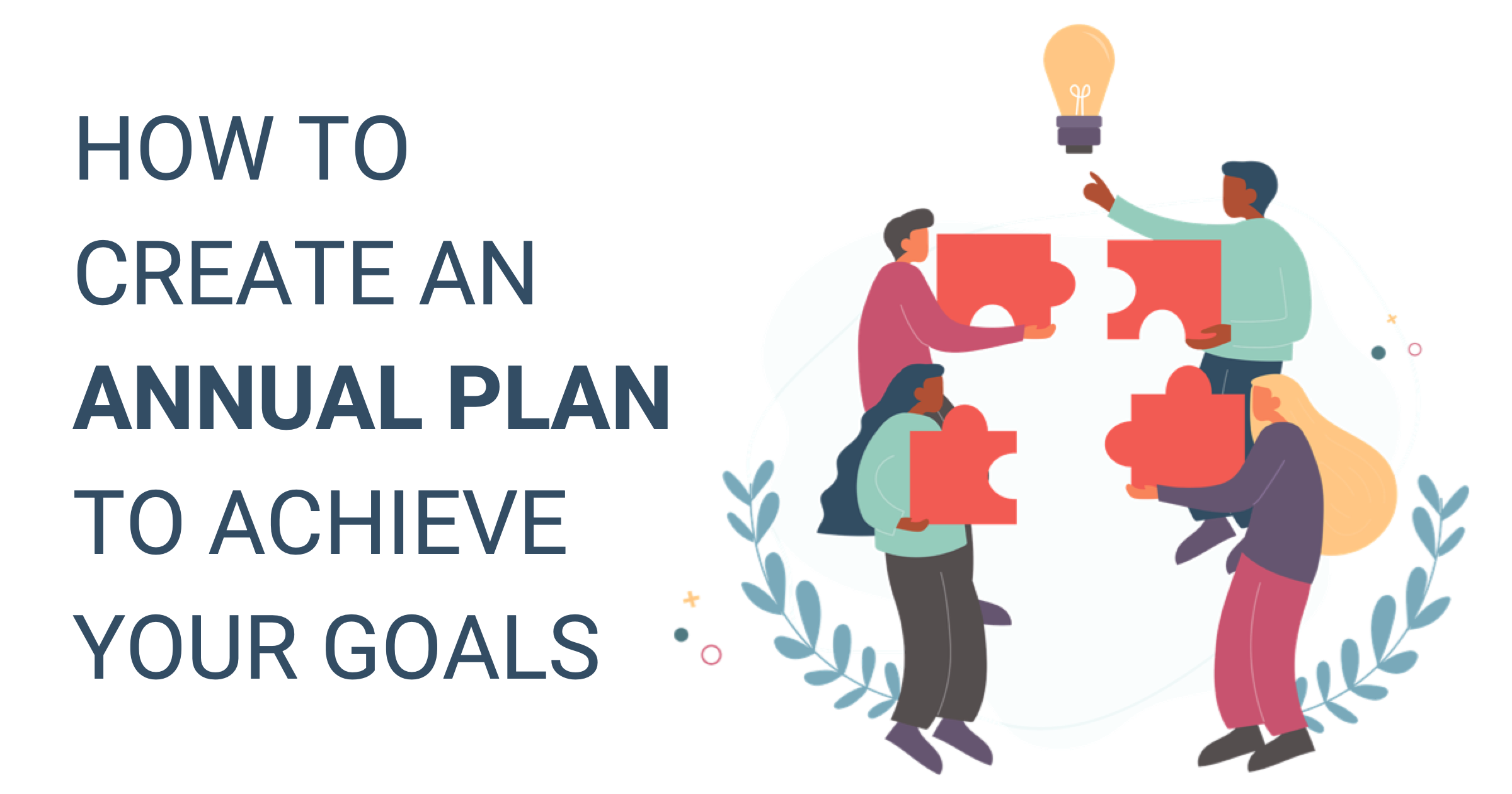 How to create an annual plan to achieve your goals
